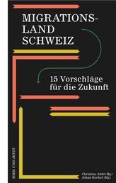 Migrationsland Schweiz - 15 Vorschläge für die Zukunft
