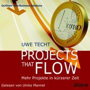Projects that Flow - Mehr Projekte in kürzerer Zeit