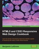 Benjamin LaGrone: HTML5 and CSS3 Responsive Web Design Cookbook