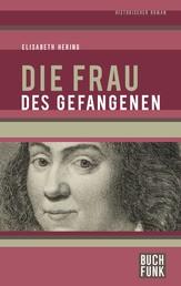 Die Frau des Gefangenen - Historischer Roman