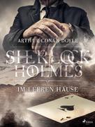Arthur Conan Doyle: Im leeren Hause