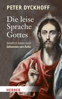 Peter Dyckhoff: Die leise Sprache Gottes ★★★★★