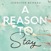 A Reason to Stay
