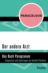 Der andere Arzt - Das Buch Paragranum