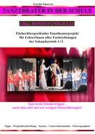 Gerda Smorra: Tanztheater in der Schule - z.Bsp. Romeo und Julia