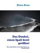 Klaus Bonn: Das Dunkel, einen Spalt breit geöffnet