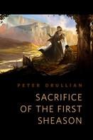 Peter Orullian: Sacrifice of the First Sheason