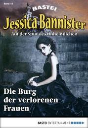 Jessica Bannister - Folge 015 - Die Burg der verlorenen Frauen