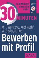 Jörg Knoblauch: 30 Minuten Bewerben mit Profil
