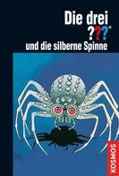 Robert Arthur: Die drei ???, und die silberne Spinne (drei Fragezeichen) ★★★★★