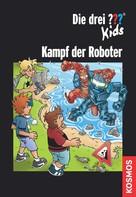 Boris Pfeiffer: Die drei ??? Kids, Kampf der Roboter (drei Fragezeichen Kids) ★★★★★