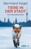 Bernhard Kegel: Tiere in der Stadt ★★★