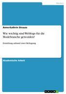 Anne-Kathrin Strauss: Wie wichtig sind Weblogs für die Modebranche geworden?