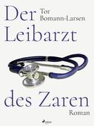 Tor Bomann-Larsen: Der Leibarzt des Zaren ★★★★