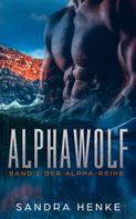 Sandra Henke: Alphawolf (Alpha Band 1) ★★★