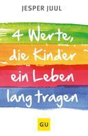 Jesper Juul: Vier Werte, die ein Kind ein Leben lang tragen ★★★★