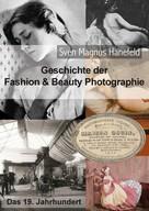 Sven Magnus Hanefeld: Geschichte der Fashion & Beauty Photographie