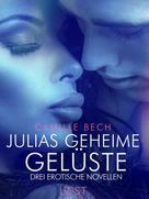 Camille Bech: Julias geheime Gelüste – Drei erotische Novellen