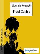 Robert Sasse: Biografie kompakt - Fidel Castro