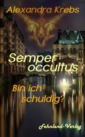 Alexandra Krebs: Semper occultus - Bin ich schuldig? ★★★★★