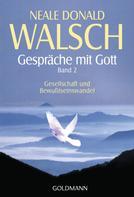 Neale Donald Walsch: Gespräche mit Gott - Band 2 ★★★★★