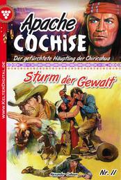 Apache Cochise 11 – Western - Sturm der Gewalt