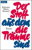 Johannes Mario Simmel: Der Stoff, aus dem die Träume sind ★★★★