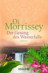 Der Gesang des Wasserfalls - Roman