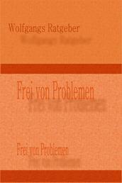 Frei von Problemen - Wie Du Deinen Frust weglachst