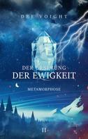 Dee Voight: Der Ursprung der Ewigkeit: Metamorphose