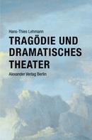 Hans-Thies Lehmann: Tragödie und Dramatisches Theater
