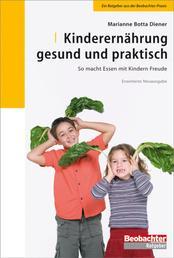 Kinderernährung - gesund und praktisch - So macht Essen mit Kindern Freude