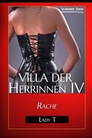 Lady T: Villa der Herrinnen IV ★★★★