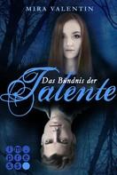 Mira Valentin: Das Bündnis der Talente (Die Talente-Reihe 2) ★★★★