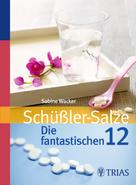 Sabine Wacker: Schüßler-Salze: Die fantastischen 12 ★★★★