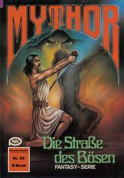 Mythor 29: Die Straße des Bösen