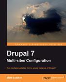 Matt Butcher: Drupal 7 Multi-Sites Configuration