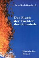 Anne Koch-Gosejacob: Der Fluch der Tochter des Schmieds
