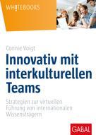 Connie Voigt: Innovativ mit interkulturellen Teams