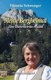 Meine Bergheimat - Eine Hüttenwirtin erzählt
