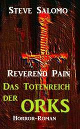 Reverend Pain - Das Totenreich der Orks - Band 3 der apokalyptischen Horror-Serie