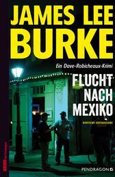 Flucht nach Mexiko - Ein Dave-Robicheaux-Krimi, Band 14