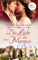 Patricia Grasso: Die Liebe des Marquis - Dukes-Trilogie: Band 2 ★★★★