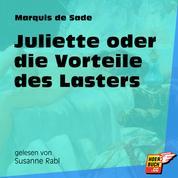 Juliette oder die Vorteile des Lasters (Ungekürzt)