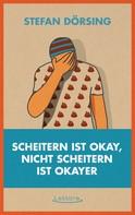 Stefan Dörsing: Scheitern ist okay, nicht scheitern ist okayer