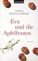 Tania Krätschmar: Eva und die Apfelfrauen ★★★★