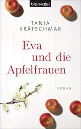 Eva und die Apfelfrauen - Roman