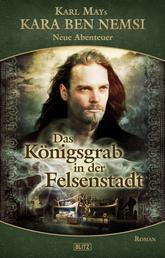 Kara Ben Nemsi - Neue Abenteuer 08: Das Königsgrab in der Felsenstadt