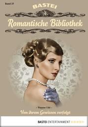 Romantische Bibliothek - Folge 27 - Von ihrem Gewissen verfolgt