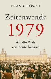 Zeitenwende 1979 - Als die Welt von heute begann